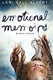 Emotional Memoirs and Short Stories, Lani Alpert, 1479206288