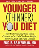 Product review for Younger (Thinner) You Diet: How Understanding Your Brain Chemistry Can Help You Lose Weight, Reverse Aging, and Fight Disease
