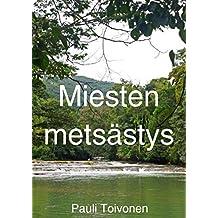 Miesten metsästys (Finnish Edition)