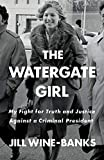 Books : The Watergate Girl: My Fight for Truth and Justice Against a Criminal President
