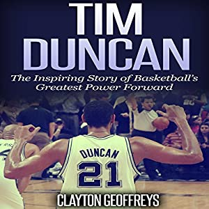 Tim Duncan: The Inspiring Story of Basketball's Greatest Power Forward Hörbuch