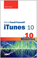 Sams Teach Yourself iTunes 10 in 10 Minutes