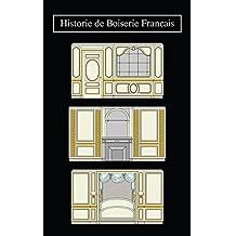 Histoire de Boiserie Francais (French Edition)