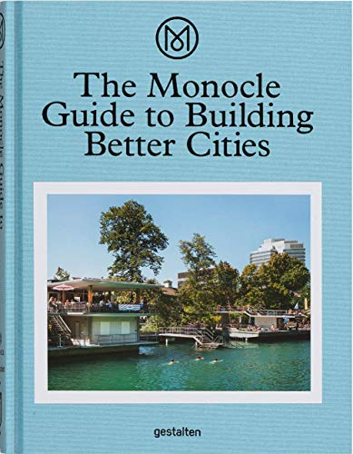 (The Monocle Guide to Building Better Cities)