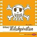 Achtung, Milchpiraten Hörbuch von Kai Lüftner Gesprochen von: Bürger Lars Dietrich, Leon Seibel