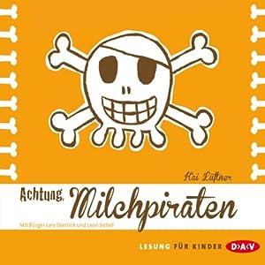 Achtung, Milchpiraten Hörbuch