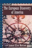 The European Discovery of America, Samuel Eliot Morison, 0195082710