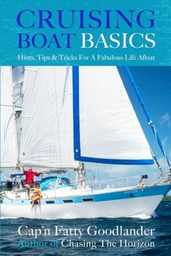 Basic Boat (Cruising Boat Basics: Hints, Tips, and Tricks for a Fabulous Life Afloat)