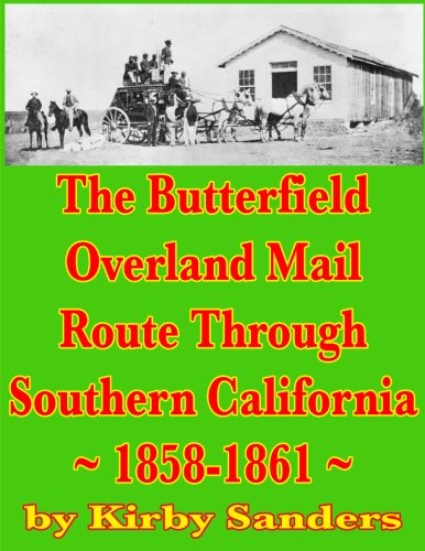 The Butterfield Overland Mail Route Through Southern California: 1858-1861 ebook