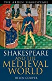 Shakespeare and the Medieval World (Arden Shakespeare), Helen Cooper, 1408172321