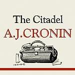 The Citadel | A J Cronin