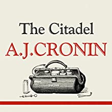 The Citadel Audiobook by A J Cronin Narrated by Franklin Engelmann