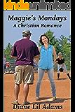 Maggie's Mondays: A Christian Romance