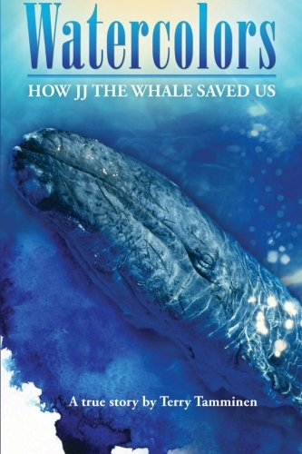 Watercolors: How JJ the Whale Saved Us