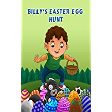 Billy's Easter Egg Hunt: Easter Holiday Fun for Kids Bedtime story (Billy Series Book 10)