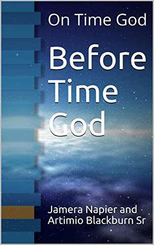 Before Time God: On Time God (Think Tank: Biblical Related Clinches Book 1)