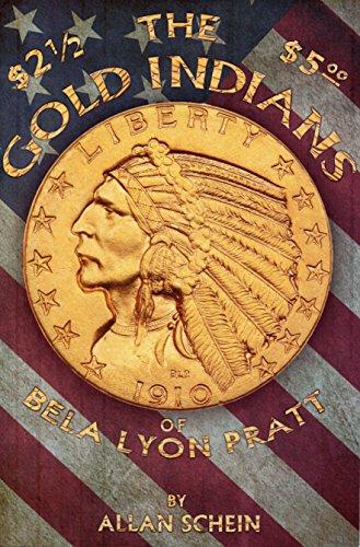 Indian Gold Coins (The Gold Indians of Bela Lyon Pratt)