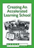 Creating an Accelerated Learning School, Wise, Derek and Lovatt, Mark, 1855390531