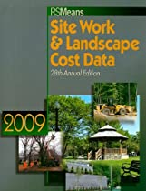 RS Means Site Work & Landscape Cost Data 2009 (Means Site Work and Landscape Cost Data)