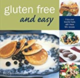 img - for Gluten Free & Easy: Enjoy Your Favorite Foods with These 90+ Recipes book / textbook / text book