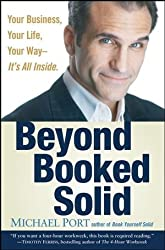 Beyond Booked Solid: Your Business, Your Life, Your Way's All Inside