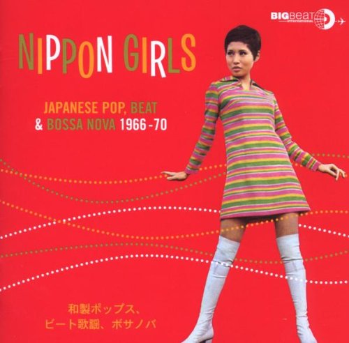 Nippon Girls: Japanese, Pop, Beat & Bossa Nova 1966-70 (70 Girls 70)