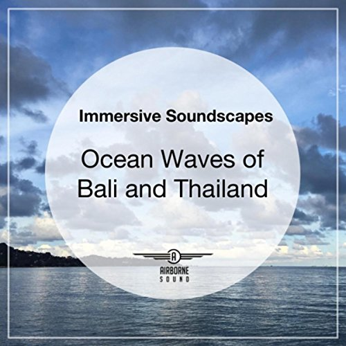 Bali Wave - Immersive Soundscapes: Ocean Waves of Bali and Thailand