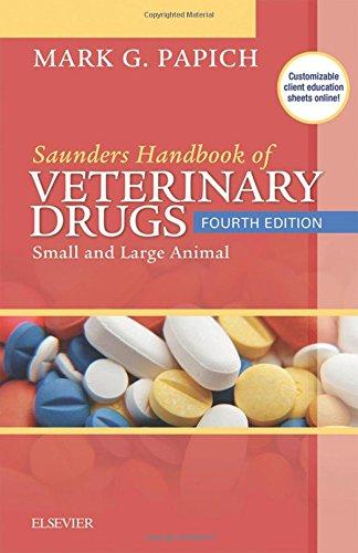 Saunders Handbook of Veterinary Drugs: Small and Large Animal, 4e (Handbook of Veterinary Drugs  (Saunders))
