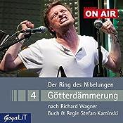 Götterdämmerung (Der Ring des Nibelungen 4): Kaminski ON AIR | Richard Wagner, Stefan Kaminski
