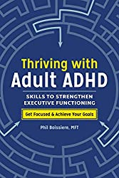Strengthen executive functioning skills to overcome ADHD symptoms with proven strategies from Thriving with Adult ADHD.      Focus, organization, stress management, and more—these qualities are gained and improved by strengthening executive f...