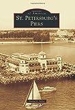 St. Petersburg s Piers (Images of America)