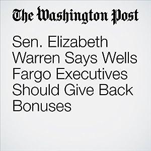 Sen. Elizabeth Warren Says Wells Fargo Executives Should Give Back Bonuses