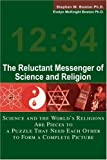 Reluctant Messenger of Science and Religion, Stephen W. Boston, 0595268218