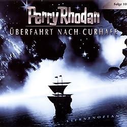 Ueberfahrt nach Curhafe (Perry Rhodan Sternenozean 10)