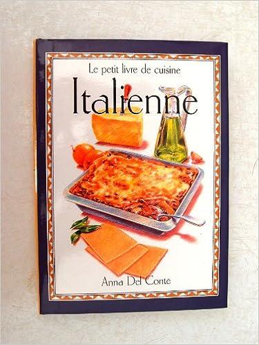 Le Petit Livre De La Cuisine Italienne Amazon Co Uk Anna