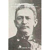 Collision Course: Franz Conrad von Hötzendorf, Serbia, and the Politics of Preventive War