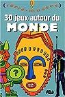 30 jeux autour du monde par Dupuis