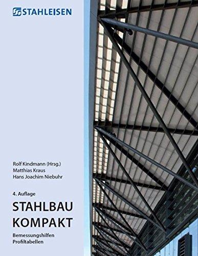 Stahlbau Kompakt: Bemessungshilfen Profiltabellen Taschenbuch – 1. September 2017 Rolf Kindmann Matthias Kraus Hans Joachim Niebuhr Stahleisen