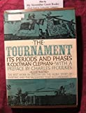 The Tournament: Its Periods and Phases--The Best Work in English on the Noble Sport of Jousting and the Pageantry That Accompanied It