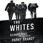 The Whites: A Novel | Richard Price,Harry Brandt