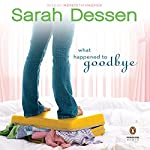 What Happened to Goodbye | Sarah Dessen