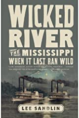 Wicked River: The Mississippi When It Last Ran Wild Kindle Edition