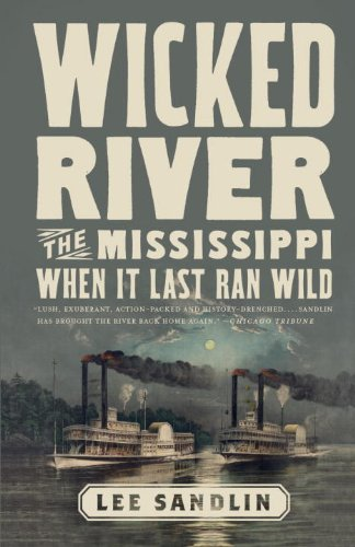 Wicked River: The Mississippi When It Last Ran Wild cover