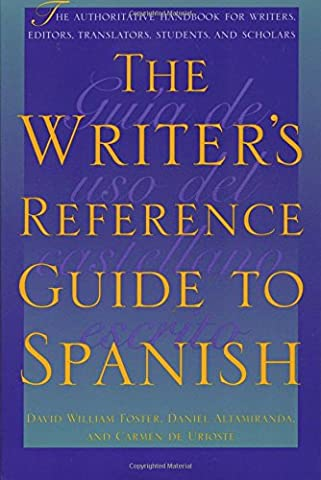 The Writer's Reference Guide to Spanish (A Guide To Spanish)