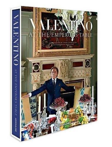 Valentino: At the Emperor's Table (Legends) by Valentino Garavani