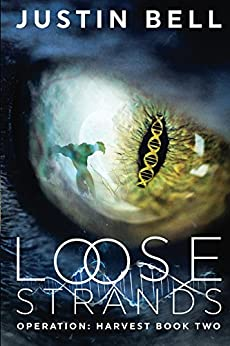 Loose Strands (Operation: Harvest Book 2) by [Bell, Justin]