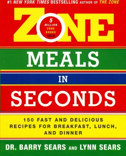Zone Meals in Seconds: 150 Fast and Delicious Recipes for Breakfast, Lunch, and Dinner (The - Street Long Beach Second