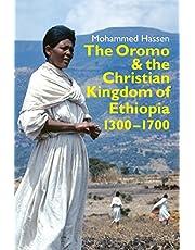 The Oromo and the Christian Kingdom of Ethiopia: 1300-1700