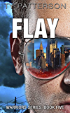 Flay (Warriors Series of Crime Action Thrillers Book 5)