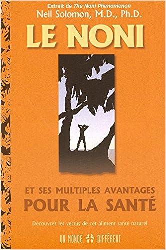 Lire LE NONI ET SES MULTIPLES AVANTAGES POUR LA SANTE pdf